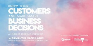 Know Your Customers And Make Smart Business Decisions | Workshop